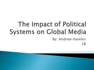 The Impact of Political Systems on Global Media