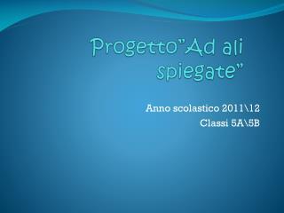 """Progetto""""Ad ali spiegate"""""""