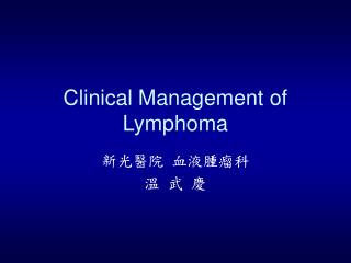 Clinical Management of Lymphoma