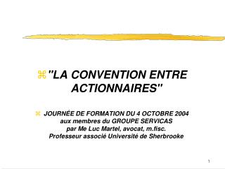 """LA CONVENTION ENTRE ACTIONNAIRES"""
