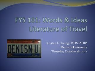 FYS 101: Words & Ideas Literature of Travel