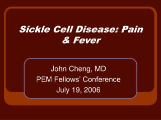 Sickle Cell Disease: Pain & Fever