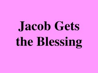 Jacob Gets the Blessing