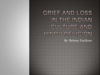 Grief and Loss in the Indian Culture and Hindu Religion