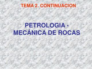 PETROLOGIA - MECÁNICA DE ROCAS