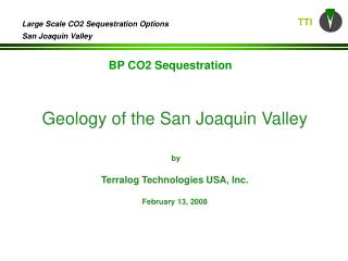 Geology of the San Joaquin Valley   by  Terralog Technologies USA, Inc.   February 13, 2008