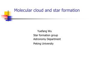 Molecular cloud and star formation