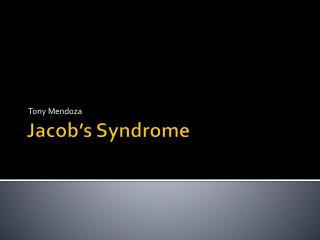 Jacob's Syndrome