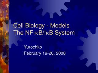 Cell Biology - Models The NF- k B/I k B System