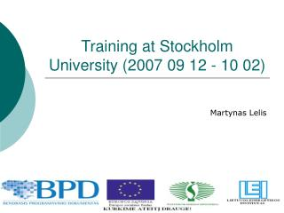 Training at Stockholm University (2007 09 12 - 10 02)