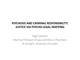 PSYCHOSIS AND CRIMINAL RESPONSIBILITY: JUSTICE VIA PSYCHO-LEGAL MAPPING