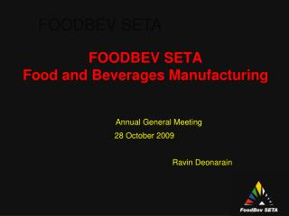 FOODBEV SETA Food and Beverages Manufacturing