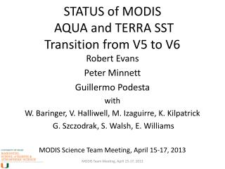 STATUS of MODIS  AQUA and TERRA SST Transition from V5 to V6