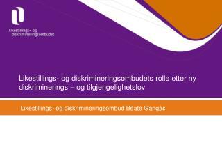 Likestillings- og diskrimineringsombudets rolle etter ny diskriminerings – og tilgjengelighetslov