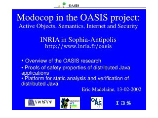 Overview of the OASIS research  Proofs of safety properties of distributed Java applications