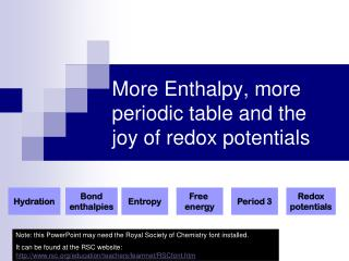 More Enthalpy, more periodic table and the joy of redox potentials