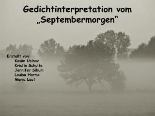 "Gedichtinterpretation  vo m ""Septembermorgen"""