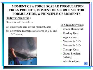 Today's Objectives : Students will be able to: a) understand and define moment, and,