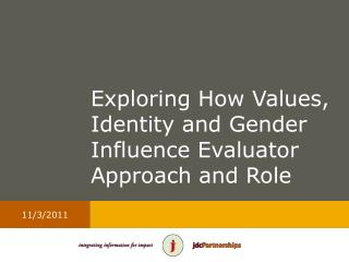 Exploring How Values, Identity and Gender Influence Evaluator Approach and Role