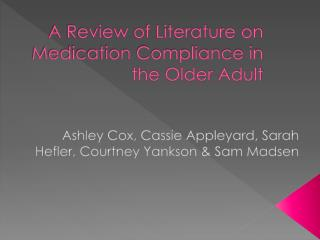 A Review of Literature on Medication Compliance in the Older Adult