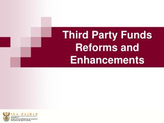 Third Party Funds Reforms and Enhancements