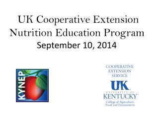 UK Cooperative Extension Nutrition Education Program  September 10, 2014