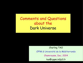 Comments and Questions about the Dark Universe