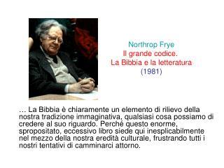 Northrop Frye Il grande codice.  La Bibbia e la letteratura (1981)
