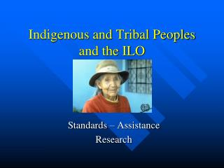 Indigenous and Tribal Peoples and the ILO