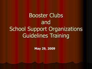 Booster Clubs and School Support Organizations Guidelines Training