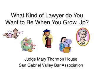 What Kind of Lawyer do You Want to Be When You Grow Up?