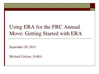 Using ERA for the FRC Annual Move: Getting Started with ERA