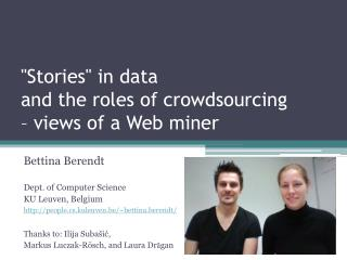 """Stories"" in data  and  the roles of crowdsourcing  –  views of a Web miner"