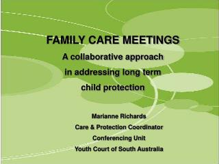 Marianne Richards Care & Protection Coordinator Conferencing Unit Youth Court of South Australia