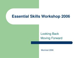 Essential Skills Workshop 2006