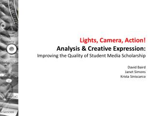 Lights, Camera, Action!  Analysis & Creative Expression: