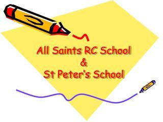 All Saints RC School & St Peter's School