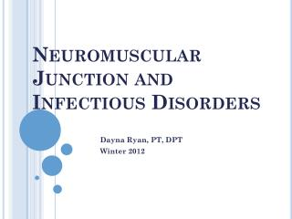 Neuromuscular Junction and Infectious Disorders