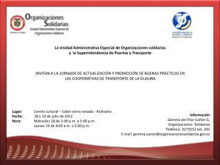 Lugar:  Centro cultural – Salón sierra nevada - Riohacha Fecha: 18 y 19 de julio de 2012