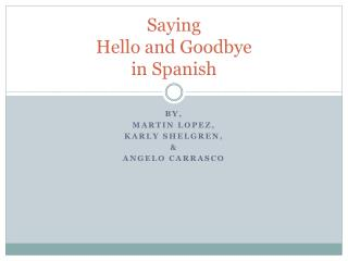 Saying Hello and Goodbye  in Spanish