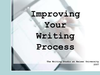 Improving Your  Writing  Process
