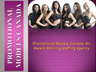 Promotional Models Canada - An Award Winning staffing agency
