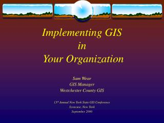 Implementing GIS in  Your Organization