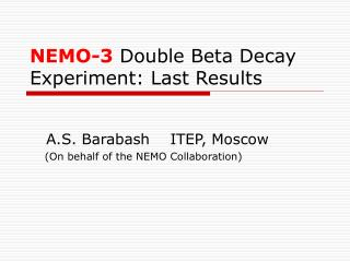 NEMO-3  Double Beta Decay Experiment: Last Results