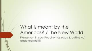 What is meant by the Americas? / The New World