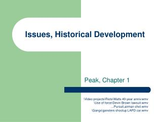 Issues, Historical Development