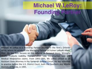 Michael W LeRoy - Founding Partner