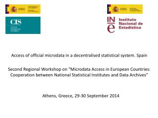 Access of official microdata in a decentralised statistical system. Spain