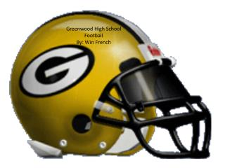 Greenwood High School Football  By: Win French