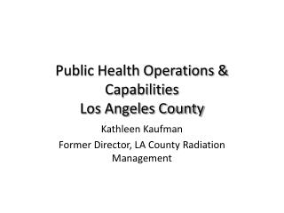 Public Health Operations & Capabilities Los Angeles County